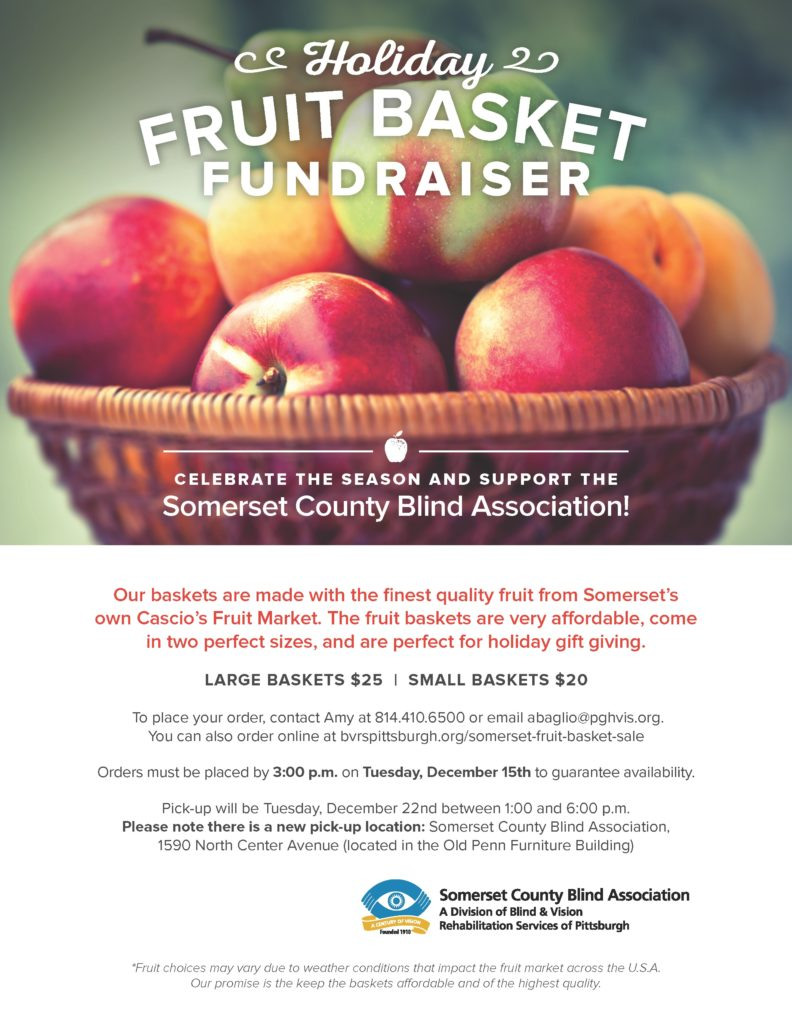 Flyer with Image of a basket of apples and other fruit with text Holiday Fruit Basket Fundraiser Celebrate the season and support the Somerset County Blind Association and the Somerset County Blind Association logo on the bottom